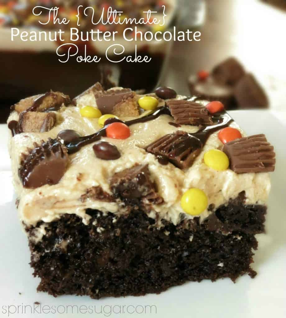 The {Ultimate} Peanut Butter Chocolate Poke Cake