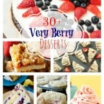30+ Very Berry Desserts Roundup!