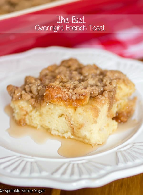 The Best Overnight French Toast - Sprinkle Some Sugar