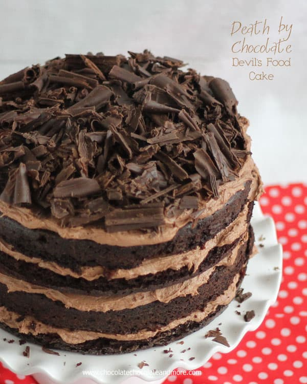 Death By Chocolate Devil's Food Cake - Chocolate Chocolate and More